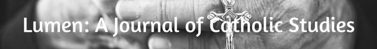 Lumen: A Journal of Catholic Studies
